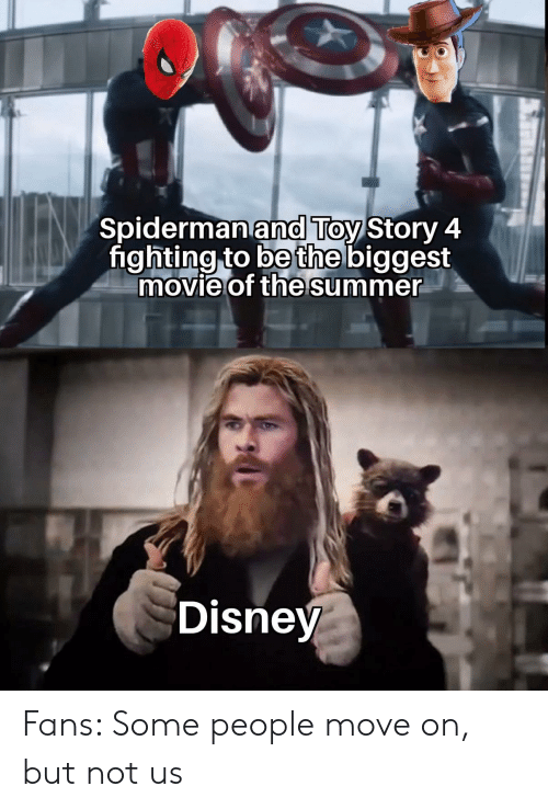 Disney, Toy Story, and Summer: Spidermanand Toy Story 4  fighting to be the biggest  movie of the summer  Disney Fans: Some people move on, but not us