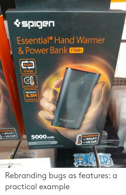 eds: spigen  Essential Hand Warmer  & Power Bank  F740H  5V2A  Charge  Quick Heating  Maximum  6.5H  Heating Time  spigen  Had War  47 2C  YLG Cell  5000MAH  HandWame  47 2C  LG Cell  Gunmetal  EDS Rebranding bugs as features: a practical example