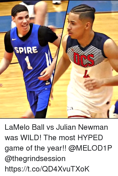 hyped: SPIRE LaMelo Ball vs Julian Newman was WILD! The most HYPED game of the year!! @MELOD1P @thegrindsession https://t.co/QD4XvuTXoK