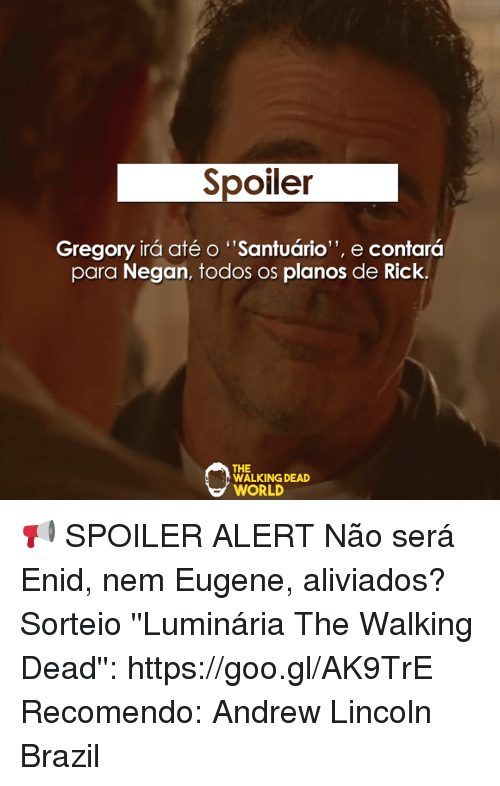 "Memes, Andrew Lincoln, and Eugene: Spoiler  Gregory ira até o ""Santuario  e contara  para Negan, todos os planos de Rick  THE  WALKING DEAD  WORLD 📢 SPOILER ALERT Não será Enid, nem Eugene, aliviados? Sorteio ''Luminária The Walking Dead'': https://goo.gl/AK9TrE  Recomendo: Andrew Lincoln Brazil"