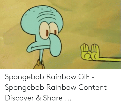 Spongebob Rainbow: Spongebob Rainbow GIF - Spongebob Rainbow Content - Discover & Share ...