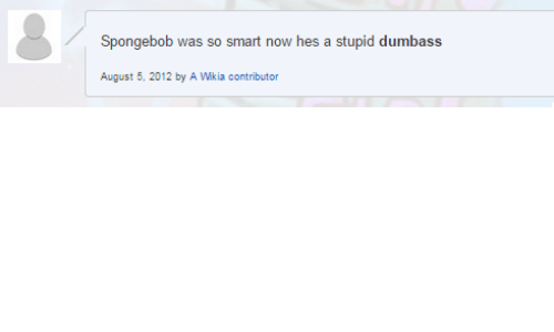 So Smart: Spongebob was so smart now hes a stupid dumbass  August 5, 2012 by A Wikia contributor