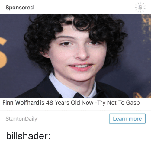 Finn, Tumblr, and Blog: Sponsored  Finn Wolfhard is 48 Years Old Now -Try Not To Gasp  StantonDaily  Learn more billshader: