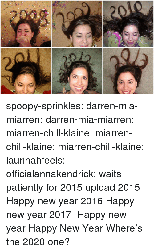 2017: spoopy-sprinkles:  darren-mia-miarren: darren-mia-miarren:  miarren-chill-klaine:  miarren-chill-klaine:  miarren-chill-klaine:  laurinahfeels:  officialannakendrick:    waits patiently for 2015 upload  2015    Happy new year 2016  Happy new year 2017   Happy new year  Happy New Year Where's the 2020 one?