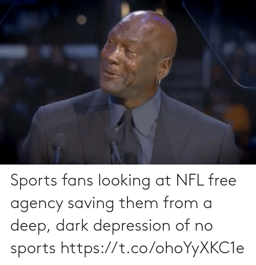 Free: Sports fans looking at NFL free agency saving them from a deep, dark depression of no sports https://t.co/ohoYyXKC1e
