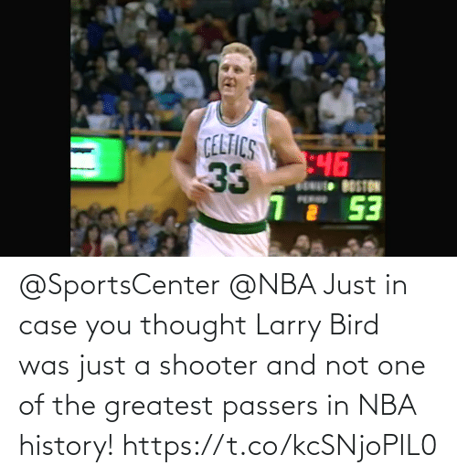 In Case: @SportsCenter @NBA Just in case you thought Larry Bird was just a shooter and not one of the greatest passers in NBA history!   https://t.co/kcSNjoPIL0