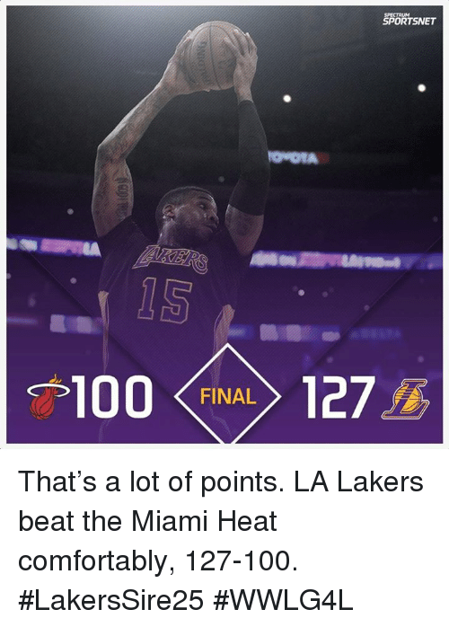 The Miami Heat: SPORTSNET  100  FINAL  127 That's a lot of points.  LA Lakers beat the Miami Heat comfortably, 127-100.  #LakersSire25 #WWLG4L