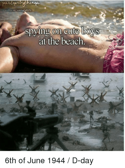 Cute, Beach, and Boys: spying on cute boys  on cute lbO  at the beach. 6th of June 1944 / D-day