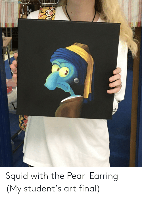 student: Squid with the Pearl Earring (My student's art final)
