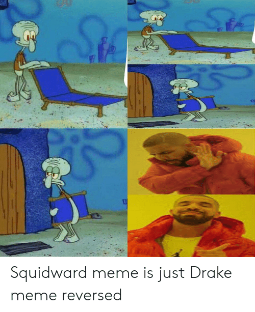 Drake, Meme, and Reddit: Squidward meme is just Drake meme reversed