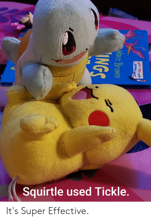 Marc Brown: Squirtle used Tickle.  Fer-EARALY Bofs  BeswING Belg  Marc Brown  ING It's Super Effective.