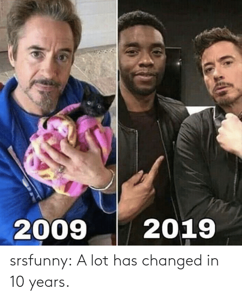 10 years: srsfunny:  A lot has changed in 10 years.