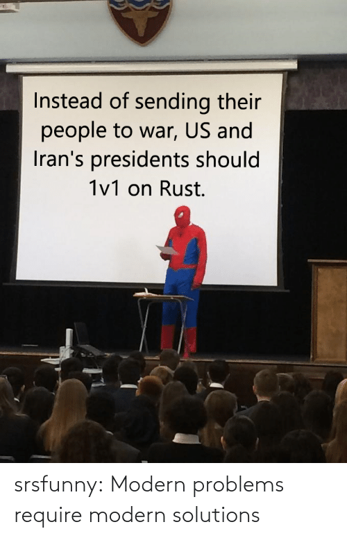 solutions: srsfunny:  Modern problems require modern solutions