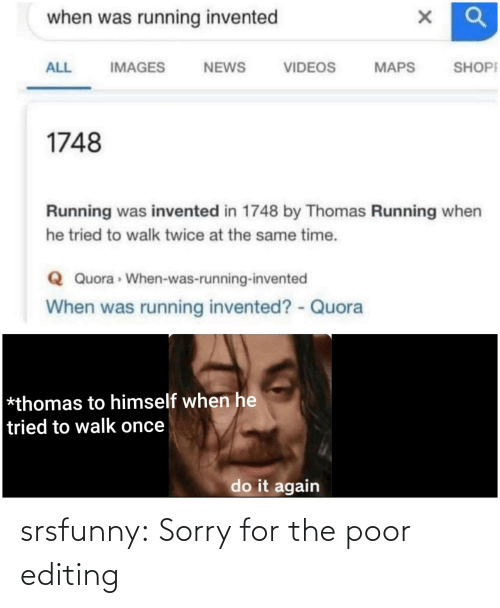 Sorry, Tumblr, and Blog: srsfunny:  Sorry for the poor editing