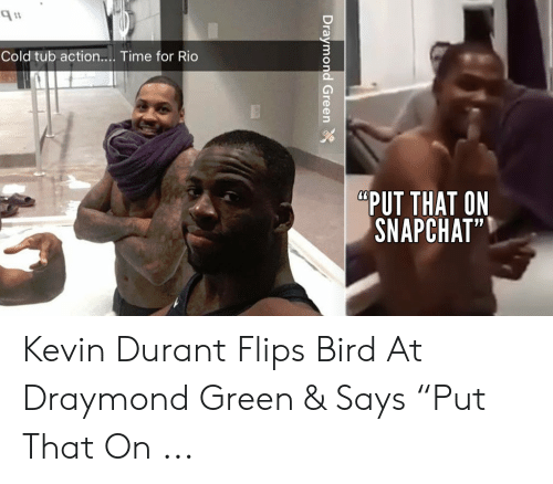 56d28049d349 St Cold Tub Action Time for Rio PUT THAT ON SNAPCHAT Kevin Durant ...