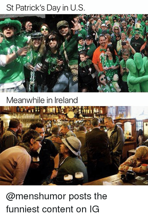 Funny, Ireland, and St Patrick's Day: St Patrick's Day in U.S  Meanwhile in Ireland @menshumor posts the funniest content on IG