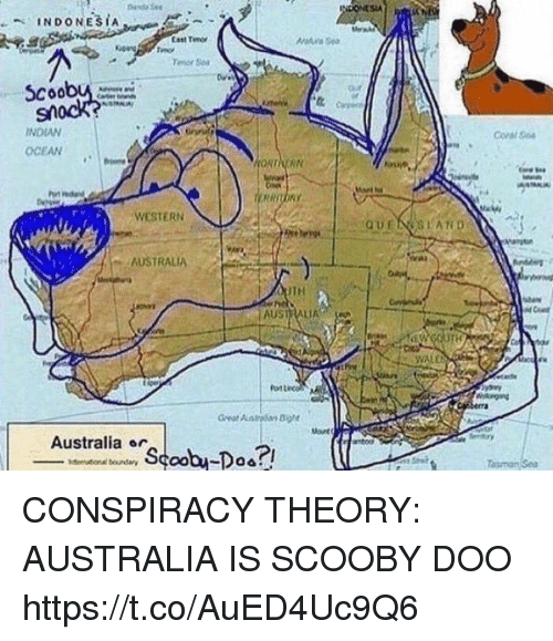 Conspiracy Theory: StA  Cast Tm  or  coobu  Coral Ge  INDIAN  OCEAN  WESTERN  AUSTRALIA  TH  AUSTRALIA  VALD  Australia ar CONSPIRACY THEORY: AUSTRALIA IS SCOOBY DOO https://t.co/AuED4Uc9Q6