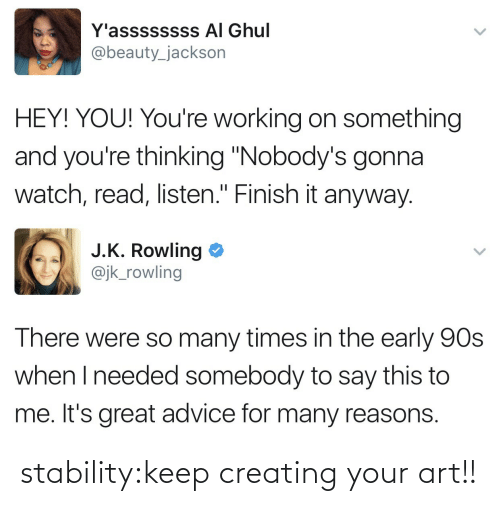 creating: stability:keep creating your art!!
