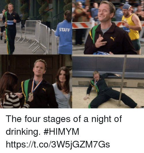 Drinking, Memes, and 🤖: STAFF The four stages of a night of drinking. #HIMYM https://t.co/3W5jGZM7Gs