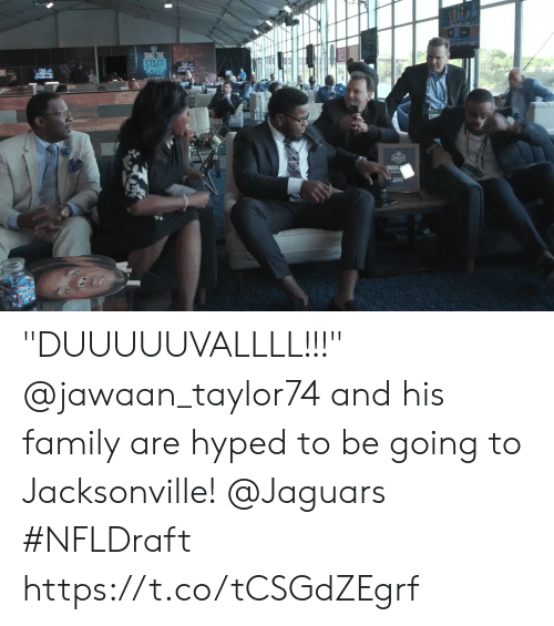 """hyped: STAGE  156 """"DUUUUUVALLLL!!!""""  @jawaan_taylor74 and his family are hyped to be going to Jacksonville! @Jaguars #NFLDraft https://t.co/tCSGdZEgrf"""