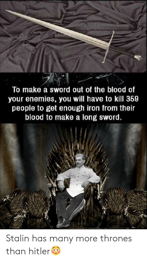 thrones: Stalin has many more thrones than hitler😳