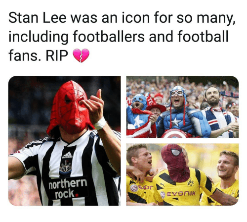 Football, Memes, and Stan: Stan Lee was an icon for so many,  including footballers and football  fans. RIP  northern  rock  05  Vi