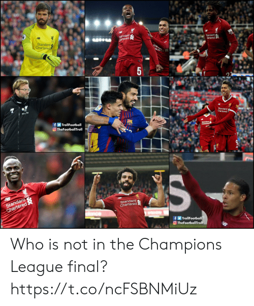 Troll Football: Standard  Chartered  f Troll Football  TheFootballTroll  Standard  Chartered  te  fTrollFootball  OTheFootballTroll Who is not in the Champions League final? https://t.co/ncFSBNMiUz