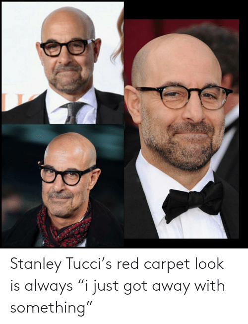 "away: Stanley Tucci's red carpet look is always ""i just got away with something"""