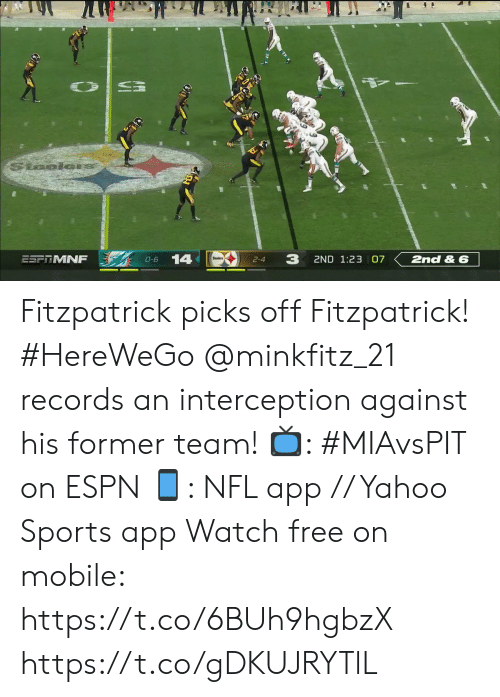 Fitzpatrick: Staolon  3  14  ESF MNF  2ND 1:23 07  2nd & 6  O-6  2-4 Fitzpatrick picks off Fitzpatrick! #HereWeGo  @minkfitz_21 records an interception against his former team!  📺: #MIAvsPIT on ESPN 📱: NFL app // Yahoo Sports app Watch free on mobile: https://t.co/6BUh9hgbzX https://t.co/gDKUJRYTlL