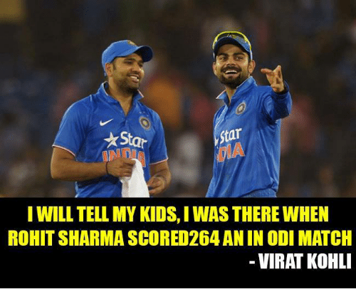 Kohls: Star  Star  I WILL TELL MY KIDS,I WAS THERE WHEN  ROHIT SHARMA SCORED264AN IN ODI MATCH  VIRAT KOHL