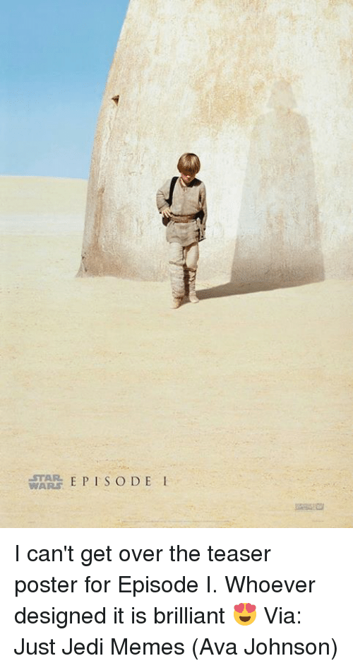 posterization: STAR  WARS E PISODE I I can't get over the teaser poster for Episode I. Whoever designed it is brilliant 😍  Via: Just Jedi Memes (Ava Johnson)