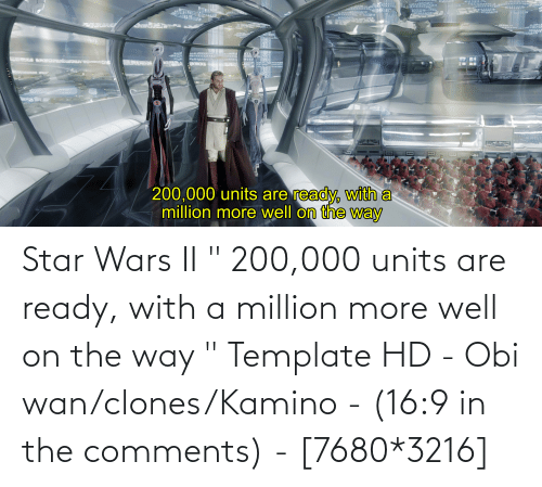 """kamino: Star Wars II """" 200,000 units are ready, with a million more well on the way """" Template HD - Obi wan/clones/Kamino - (16:9 in the comments) - [7680*3216]"""