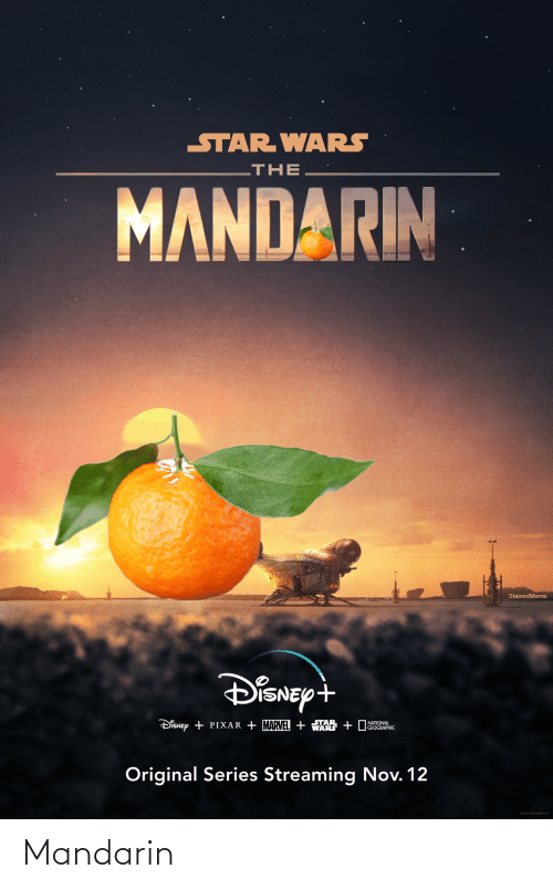 mandarin: STAR WARS  LTHE  MANDARIN  StainedMeme  DISNEY+  DisNEy + PIXAR + MARVEL + WARS + DGRAPHIC  NATIONAL  Original Series Streaming Nov. 12 Mandarin