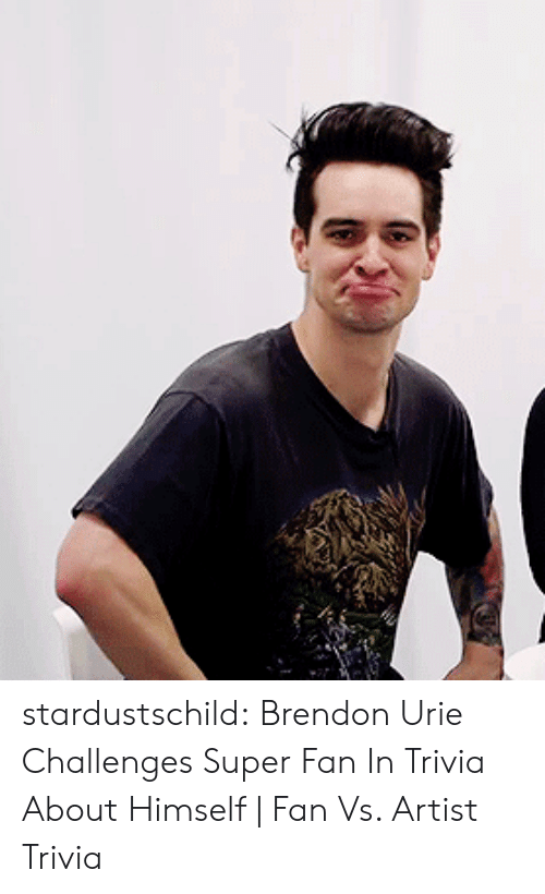 Tumblr, youtube.com, and Blog: stardustschild:  Brendon Urie Challenges Super Fan In Trivia About Himself | Fan Vs. Artist Trivia