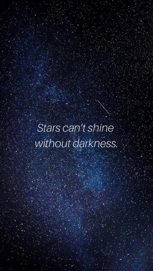Stars, Darkness, and Shine: Stars can't shine  without darkness