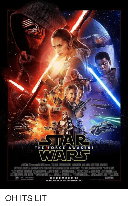 Oh Its Lit: STARS  THE FORCE A w A KENS  WARS  DECEMBER 18  N3D REAL D 3D AND IMAX3D OH ITS LIT