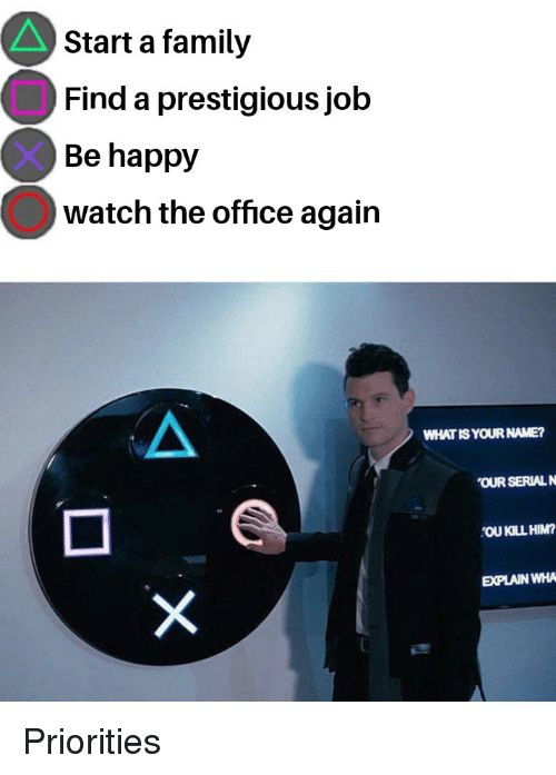 Start A Family Find A Prestigious Job Be Happy Watch The Office