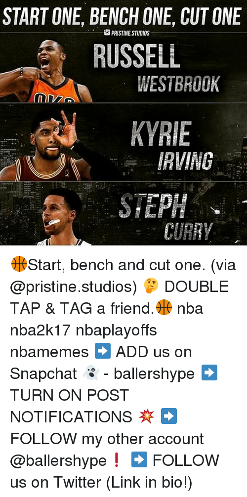 Kyrie Irving, Nba, and Russell Westbrook: START ONE, BENCH ONE, CUTONE  PRISTINE STUDIOS  RUSSELL  WESTBROOK  KYRIE  IRVING  STEPH  CURRY 🏀Start, bench and cut one. (via @pristine.studios) 🤔 DOUBLE TAP & TAG a friend.🏀 nba nba2k17 nbaplayoffs nbamemes ➡ ADD us on Snapchat 👻 - ballershype ➡TURN ON POST NOTIFICATIONS 💥 ➡ FOLLOW my other account @ballershype❗ ➡ FOLLOW us on Twitter (Link in bio!)