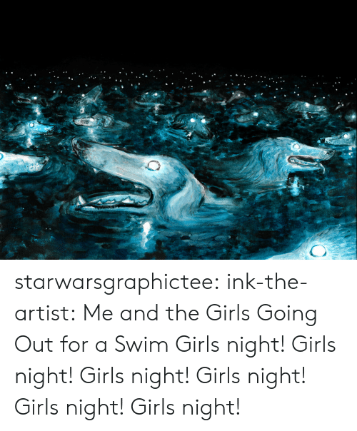 Girls, Target, and Tumblr: starwarsgraphictee: ink-the-artist: Me and the Girls Going Out for a Swim  Girls night!  Girls night!       Girls night!       Girls night!                       Girls night!  Girls night!
