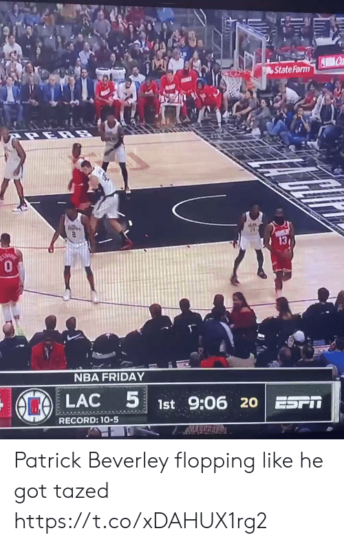 Friday, Nba, and Sports: State Farm  13  0  NBA FRIDAY  LAC  1st 9:06 20 ESPIT  RECORD: 1-5 Patrick Beverley flopping like he got tazed https://t.co/xDAHUX1rg2