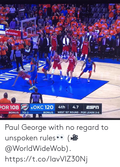 Memes, Paul George, and Statefarm: StateFarm  OR 108 /6OKC 120 4th! 4.7 ESFİİ  BONUS WEST 1ST ROUND POR LEADS 2-0  BONUS TO:2 Paul George with no regard to unspoken rules👀  (🎥 @WorldWideWob).  https://t.co/lavVIZ30Nj