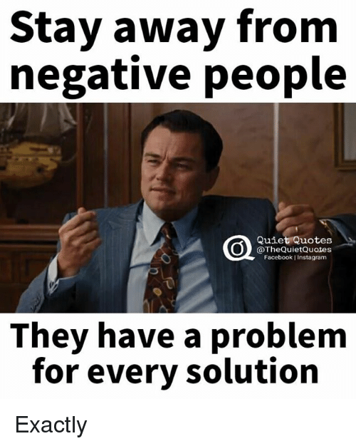 25 Best Memes About Negative People Negative People Memes