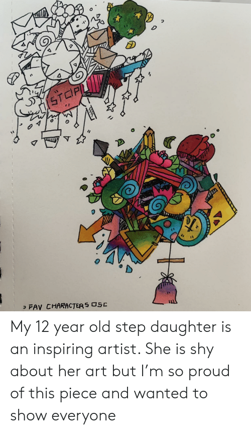 Old, Proud, and 12 Year Old: STCPL  > FAV CHARACTER S OSC My 12 year old step daughter is an inspiring artist. She is shy about her art but I'm so proud of this piece and wanted to show everyone