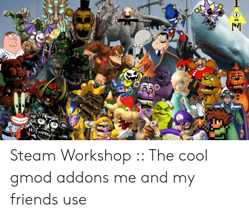 Steam Workshop the Cool Gmod Addons Me and My Friends Use
