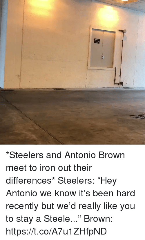 """Sports, Steelers, and Antonio Brown: *Steelers and Antonio Brown meet to iron out their differences*  Steelers: """"Hey Antonio we know it's been hard recently but we'd really like you to stay a Steele...""""  Brown: https://t.co/A7u1ZHfpND"""