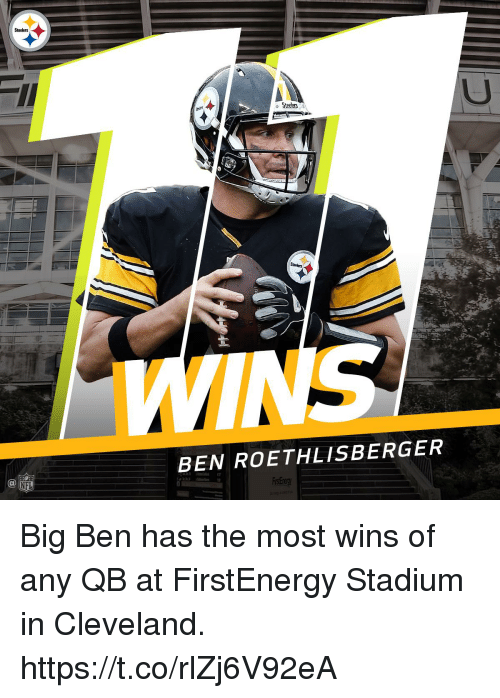 Bigly: Steelers  BEN ROETHLISBERGER  Ca  NFL Big Ben has the most wins of any QB at FirstEnergy Stadium in Cleveland. https://t.co/rlZj6V92eA