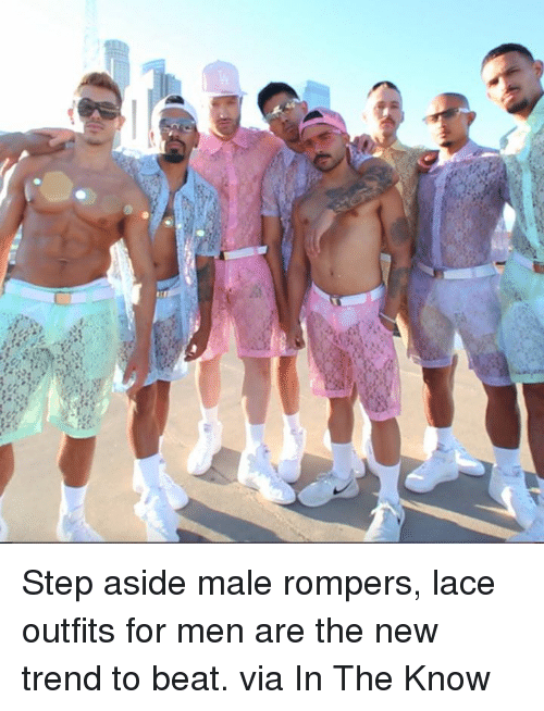 Dank, 🤖, and Step: Step aside male rompers, lace outfits for men are the new trend to beat.  via In The Know