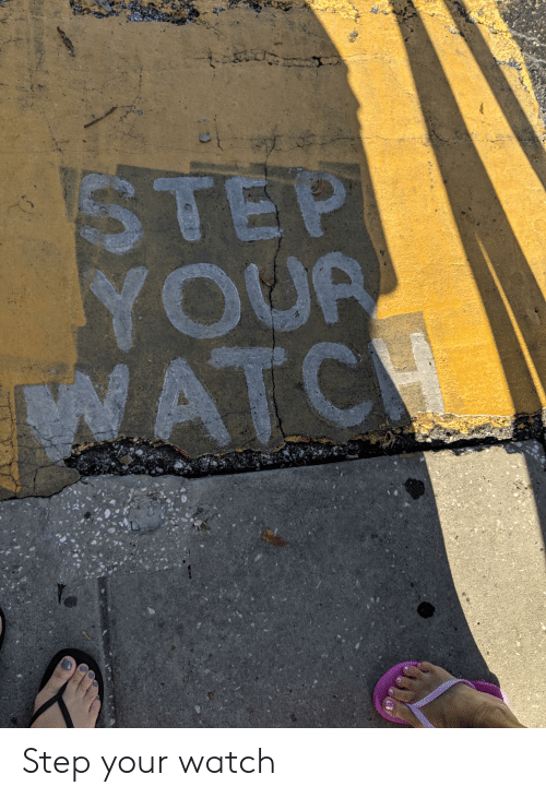 Iwatch: STEP  YOUR  IWATCH Step your watch