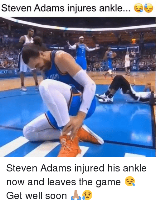 Memes, Soon..., and The Game: Steven Adams injures ankle...  EXTVR Steven Adams injured his ankle now and leaves the game 😪 Get well soon 🙏🏽😥