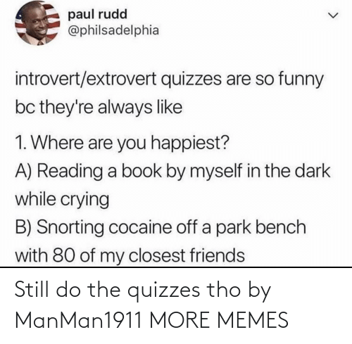 tho: Still do the quizzes tho by ManMan1911 MORE MEMES
